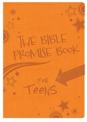 Bible Promise Book for Teens Gift Edition ebook by Compiled by Barbour Staff
