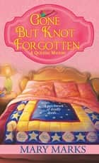 Gone but Knot Forgotten ebook by