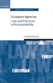 European Agencies: Law and Practices of Accountability ebook by Madalina Busuioc