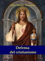 Defensa del cristianismo ebook by John Henry Newman