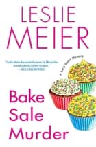 Bake Sale Murder ebook by Leslie Meier