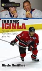 Jarome Iginla ebook by Nicole Mortillaro