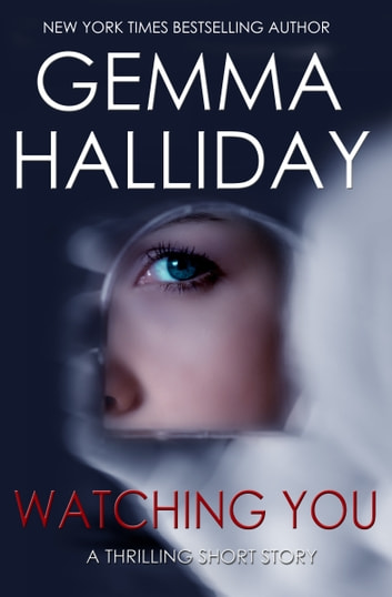 Watching You ebook by Gemma Halliday