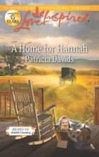 A Home for Hannah - A Fresh-Start Family Romance ebook by Patricia Davids