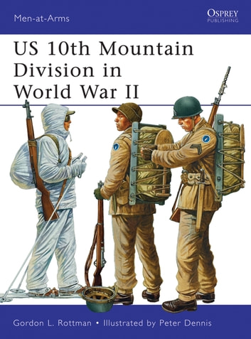 US 10th Mountain Division in World War II ebook by Gordon L. Rottman