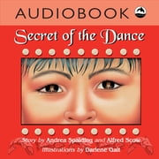 Secret of the Dance audiobook by Andrea Spalding, Alfred Scow