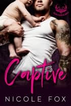 Captive: An MC Romance - Satan's Chaos MC, #2 ebook by