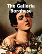The Galleria Borghese ebook by Paul den Arend