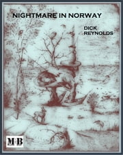 Nightmare In Norway ebook by Dick Reynolds