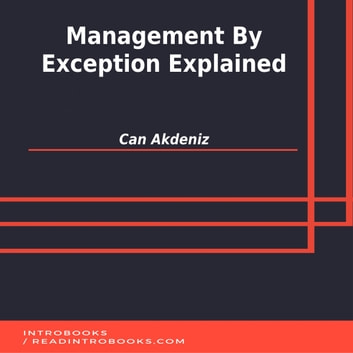 Management By Exception Explained audiobook by Can Akdeniz,Introbooks Team