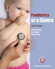 Paediatrics at a Glance ebook by Lawrence Miall,Mary Rudolf,Dominic Smith