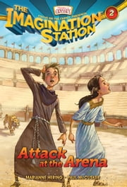 Attack at the Arena ebook by Paul McCusker,Marianne Hering