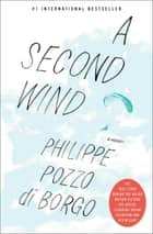 A Second Wind - A Memoir ebook by Philippe Pozzo di Borgo