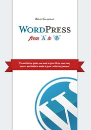 WordPress from A to W ebook by Roberto Travagliante