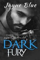 Dark Fury ebook by Jayne Blue