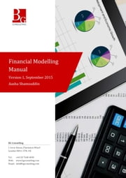 Financial Modelling Manual - A comprehensive but succinct step-by-step guide to building a financial forecast model in Excel ebook by Aasha Shamsuddin,Zuzanna Konarska