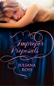 Improper Proposals ebook by Juliana Ross