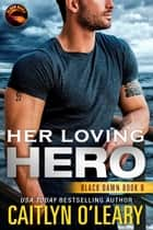 Her Loving Hero ebook by Caitlyn O'Leary