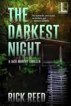 The Darkest Night ebook by Rick Reed