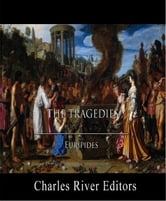 The Tragedies of Euripides (Illustrated Edition) ebook by Euripides