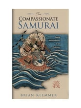 The Compassionate Samurai ebook by Brian Klemmer