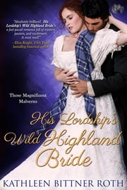His Lordship's Wild Highland Bride ebook by Kathleen Bittner Roth