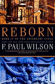 Reborn - Book IV of the Adversary Cycle ebook by F. Paul Wilson