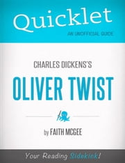Quicklet on Charles Dickens' Oliver Twist (CliffNotes-like Summary) ebook by Faith  McGee