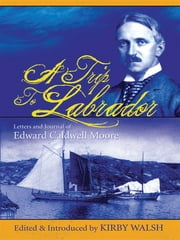 A Trip To Labrador ebook by Kirby Walsh