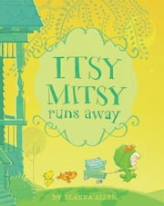 Itsy Mitsy Runs Away ebook by Elanna Allen