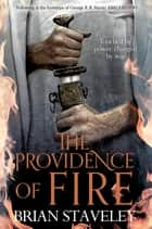 The Providence of Fire: Chronicle of the Unhewn Throne 2 ebook by