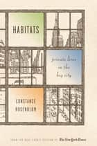 Habitats - Private Lives in the Big City ebook by Constance Rosenblum