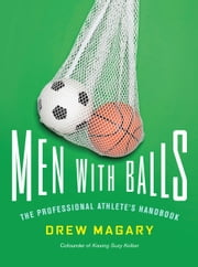 Men with Balls - The Professional Athlete's Handbook ebook by Drew Magary