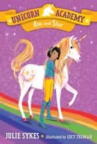 Unicorn Academy #3: Ava and Star ebook by Julie Sykes, Lucy Truman