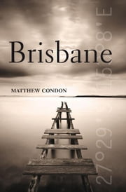 Brisbane ebook by Matthew Condon