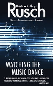 Watching the Music Dance ebook by Kristine Kathryn Rusch