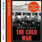 The Cold War: History in an Hour audiobook by Rupert Colley