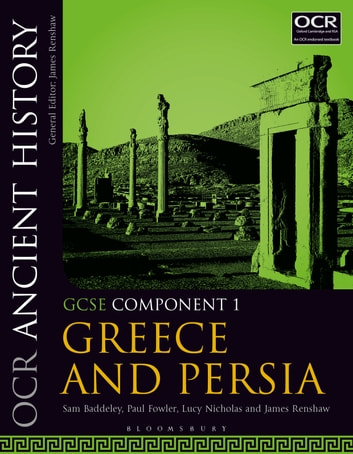OCR Ancient History GCSE Component 1 - Greece and Persia ebook by Sam Baddeley,Paul Fowler,Dr Lucy Nicholas,James Renshaw