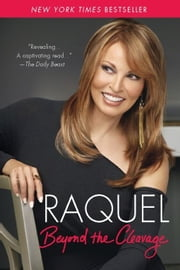 Raquel: Beyond the Cleavage ebook by Raquel Welch