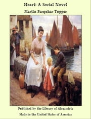 Heart - A Social Novel ebook by Martin Farquhar Tupper