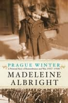 Prague Winter - A Personal Story of Remembrance and War, 1937-1948 ekitaplar by Madeleine Albright