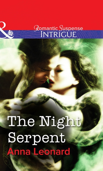 The Night Serpent (Mills & Boon Intrigue) ebook by Anna Leonard