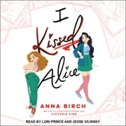 I Kissed Alice audiobook by Anna Birch