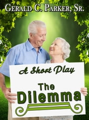 The Dilemma eBook by Gerald Parker Sr