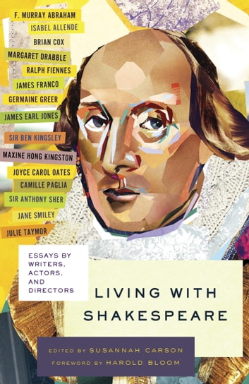 Living with Shakespeare - Essays by Writers, Actors, and Directors ebook by Susannah Carson
