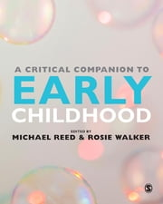 A Critical Companion to Early Childhood ebook by Michael Reed,Rosie Walker