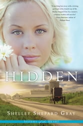 Hidden (Sisters of the Heart, Book 1) ebook by Shelley Shepard Gray