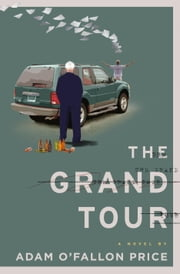 The Grand Tour - A Novel ebook by Adam O'Fallon Price