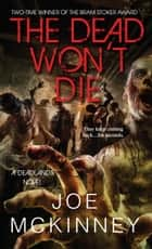 The Dead Won't Die ebook by Joe Mckinney
