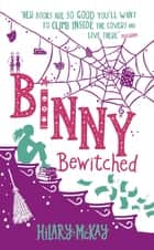 Binny Bewitched - Book 3 ebook by Hilary McKay